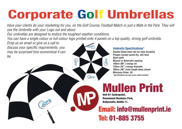 Corporate Golf Umbrellas. Have your clients do your marketing for you, on the Golf Course, Football Match or just a Walk in the Park. The will use the Umbrella with your Logo out and about. Out umbrellas are designed to withstand the toughest weather conditions. You can have a single colour or full colour logo printed into 4 panels on a top quality, strong golf umbrella.